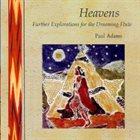 PAUL ADAMS Heavens album cover
