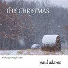 PAUL ADAMS This Christmas album cover