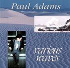 PAUL ADAMS Various Waves album cover