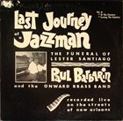 PAUL BARBARIN Last Journey Of A Jazzman (The Funeral Of Lester Santiago Vol. II) album cover