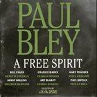 PAUL BLEY A Free Spirit album cover