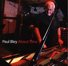 PAUL BLEY About Time album cover