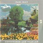 PAUL BLEY Copenhagen and Haarlem album cover