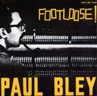 PAUL BLEY Footloose! (aka Syndrome aka Floater) album cover