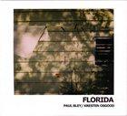 PAUL BLEY Florida (with Kresten Osgood) album cover