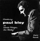PAUL BLEY Introducing Paul Bley (with Charlie Mingus, Art Blakey) album cover