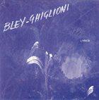 PAUL BLEY Bley - Ghiglioni : Lyrics album cover