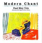 PAUL BLEY Modern Chant: Inspiration From Gregorian Chant album cover