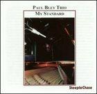 PAUL BLEY My Standard album cover