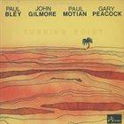 PAUL BLEY Paul Bley / John Gilmore / Paul Motian / Gary Peacock : Turning Point album cover