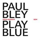 PAUL BLEY Play Blue - Oslo Concert album cover