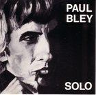PAUL BLEY Solo album cover