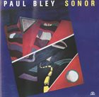 PAUL BLEY Sonor album cover