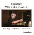 PAUL BLEY Speachless album cover