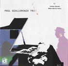 PAUL GIALLORENZO Paul Giallorenzo Trio W/ Joshua Abrams, Mikel Patrick Avery : Flow album cover