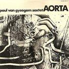 PAUL VAN GYSEGEM Paul Van Gysegem Sextet : Aorta album cover