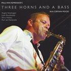 PAUL VAN KEMENADE Paul van Kemenade's Three Horns And A Bass : In a certain mood album cover