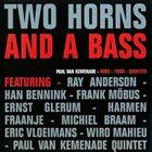 PAUL VAN KEMENADE Two Horns And A Bass album cover