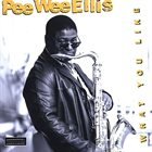 PEE WEE ELLIS Pee Wee Ellis, The NDR Big Band : What You Like album cover