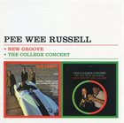 PEE WEE RUSSELL New Groove + The College Concert album cover