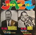 PEE WEE RUSSELL Pee Wee Russell And Pee Wee Hunt ‎: The Two Of Us And Jazz album cover