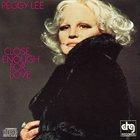PEGGY LEE (VOCALS) Close Enough for Love album cover