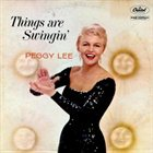 PEGGY LEE (VOCALS) Things Are Swingin' album cover