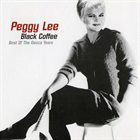 PEGGY LEE (VOCALS) Black Coffee Best of the Decca Years album cover