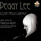 PEGGY LEE (VOCALS) Love Held Lightly: Rare Songs by Harold Arlen album cover