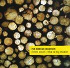 PER ODDVAR JOHANSEN Ferme Solus - This Is My Music! album cover