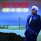 PETE ESCOVEDO Back To The Bay album cover