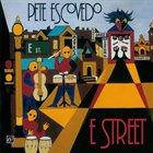 PETE ESCOVEDO E Street album cover