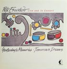 PETE ESCOVEDO Yesterday's Memories Tomorrow's Dreams / Live And In Concert album cover