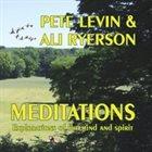 PETE LEVIN Pete Levin & Ali Ryerson : Meditations - Explorations of the Mind & Spirit album cover