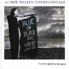 PETE OXLEY The New Noakes Internationals : Blue In Black And White album cover