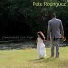 PETE RODRIGUEZ (TRUMPET) Caminando con Papi album cover