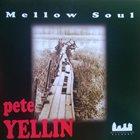 PETE YELLIN Mellow Soul album cover