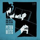 PETER BEETS Our Love Is Here To Stay album cover