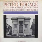 PETER BOCAGE Peter Bocage With His Creole Serenaders & The Love-Jiles Ragtime Orchestra album cover