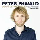PETER EHWALD Double Trouble album cover
