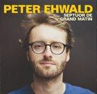 PETER EHWALD Septuor De Grand Matin album cover