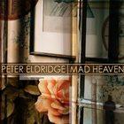PETER ELDRIDGE Mad Heaven album cover