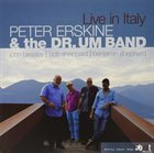 PETER ERSKINE Peter Erskine & Dr Um Band : Live In Italy album cover