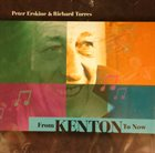 PETER ERSKINE Peter Erskine, Richard Torres : From Kenton To Now album cover
