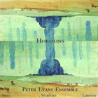 PETER EVANS Peter Evans Ensemble : Horizons album cover