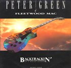 PETER GREEN Backtrackin' - Spanning The Career Of A Rock Legend album cover