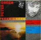 PETER GREEN Little Dreamer / Whatcha Gonna Do? album cover
