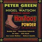 PETER GREEN Peter Green Splinter Group With Nigel Watson : Hot Foot Powder album cover