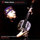 PETER GREEN Peter Green  with Nigel Watson / Splinter Group : The Robert Johnson Songbook album cover