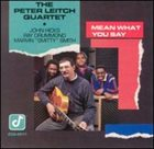 PETER LEITCH Mean What You Say album cover